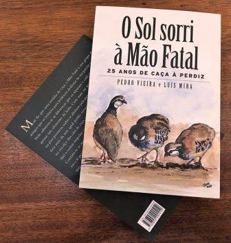 """Lançamento do Livro """"O Sol Sorri à Mão Fatal: 25 anos da caça à perdiz"""""""