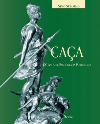 """Livro """"Caça – 400 anos de bibliografia portuguesa"""""""